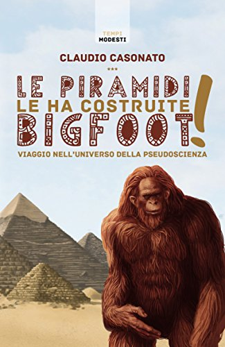 Le piramidi le ha costruite Bigfoot